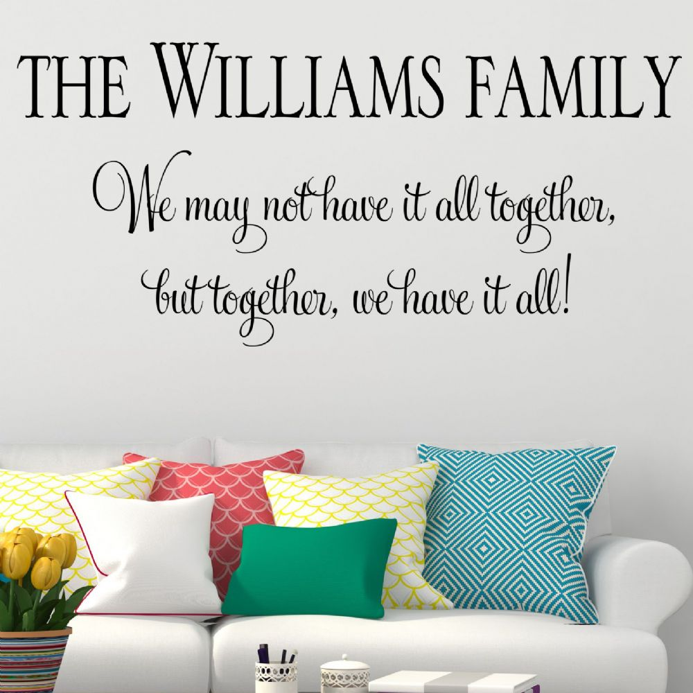 Personalised Family Together We Have it All Wall sticker ...